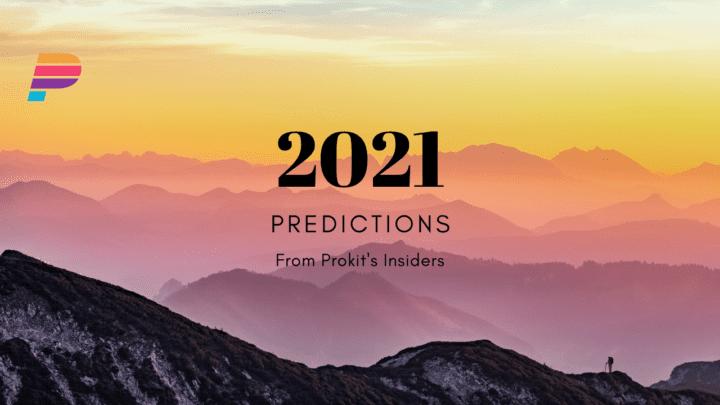 Prokit's 2021 Predictions